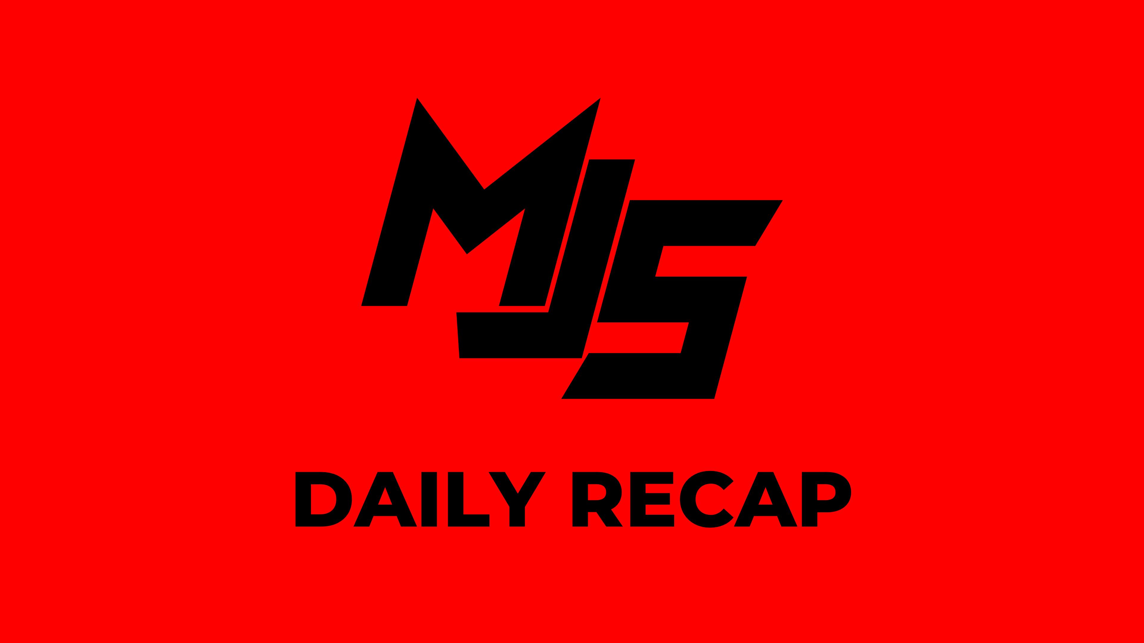 MJS Daily Recap